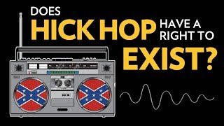 Does Hick Hop Have A Right To Exist?