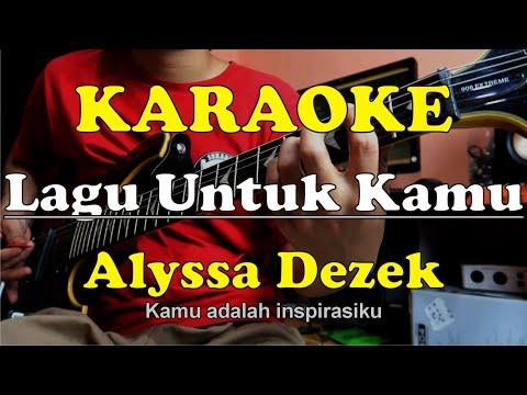 karaoke-lagu-untuk-kamu---kau-adalah-inspirasiku-alyssa-dezek