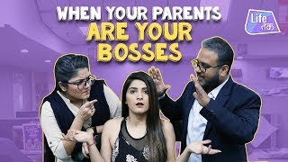When Your Parents Are Your Bosses | Life Tak
