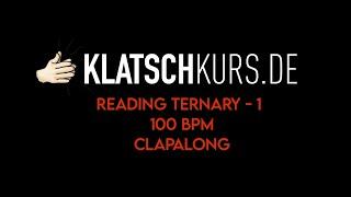Reading Ternary 1, 100bpm, Clapalong - Klatschkurs - Rhythm Reading - by Kristof Hinz