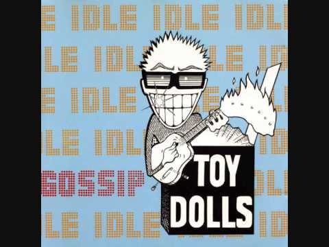 The Toy Dolls (UK) - Idlle Gossip FULL ALBUM (1986)