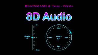 BEATSMASH & Trias - Perses [8D Audio]