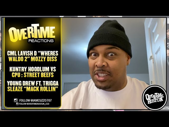 """Overtime Hustlin Presents """"Overtime Reactions"""" (CML - Mozzy Diss / Street Beefs / Young Drew)"""