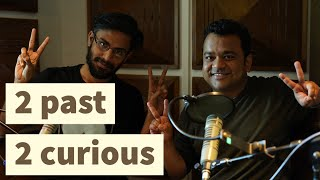 2 past 2 curious - Ep 1- Epidemics- History podcast - Biswa Kalyan Rath and Kumar Varun