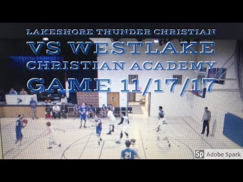 Lakeshore Thunder Christian VS Westlake Christian Academy Game 11/17/17