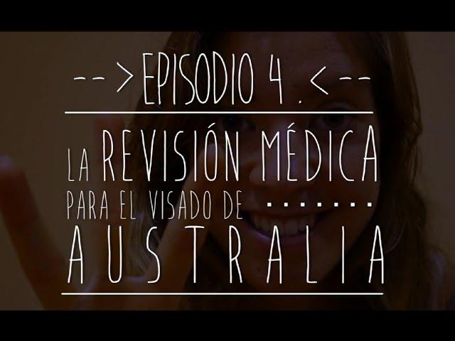 #LaBecaDeMiVida Ep.4 - La revisión médica para el visado australiano