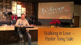 Walking in Love - Pastor Tony Sale
