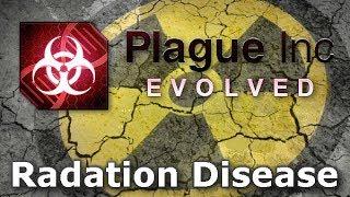 Plague Inc: Custom Scenarios - Radation Disease