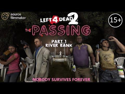 [SFM] L4D2 - THE PASSING #1 - Riverbank [FIRST ORIGINAL ROUGH DRAFT]