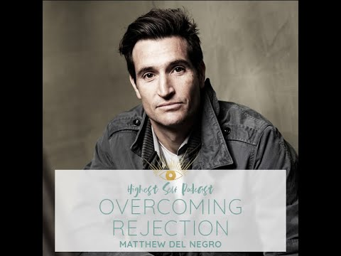 Highest Self Podcast Episode 180: Overcoming Rejection with ...