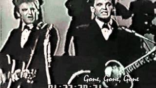 The Everly Brothers - Gone, Gone, Gone.wmv