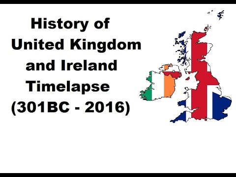 History of United Kingdom and Ireland - Timelapse (301BC - 2016)