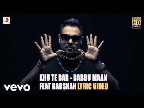 Babbu Mann - Khu Te Bar feat Badshah |...