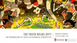 The Reproducibility Crisis in Historical Perspective   Nicole C. Nelson    Radcliffe Institute
