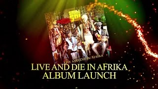 SAUTI SOL: LIVE AND DIE IN AFRIKA ALBUM LAUNCH (13.02.2016)