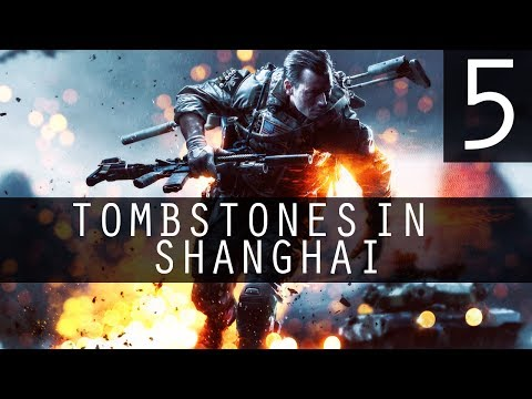 [5] Tombstones in Shanghai (Battlefield 4 w/ GaLm)