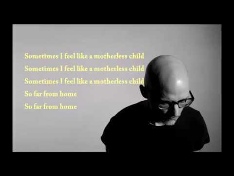 Moby - Like A Motherless Child (lyrics)