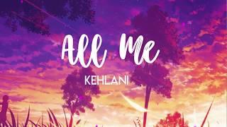 All Me || Kehlani feat  Keyshia Cole (Lyrics)