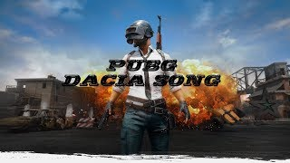 PUBG Dacia Song by Binorry
