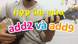 Hợp âm màu ADD2, ADD9 và cách sử dụng | học đàn guitar | đệm hát cơ bản | học đàn guitar online