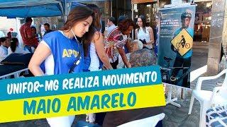 """UNIFOR-MG REALIZA MOBILIZAÇÃO """"MAIO AMARELO"""" EM FORMIGA"""