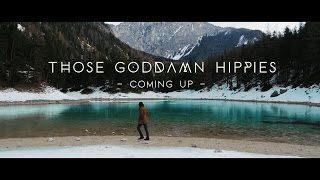 Those Goddamn Hippies - Coming Up