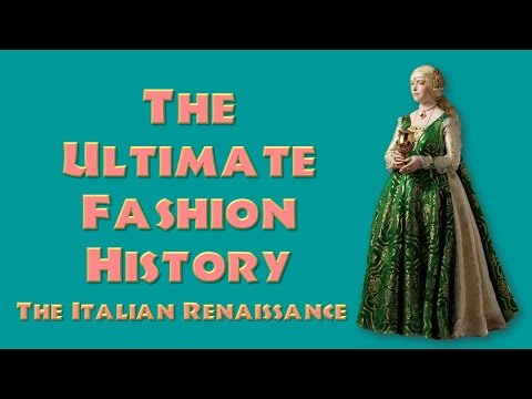 ULTIMATE FASHION HISTORY: The Italian (and Spanish) Renaissa