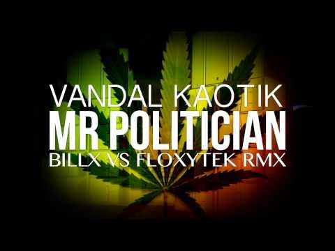Vandal   Mr Politician BillxVsFloxytek Rmx