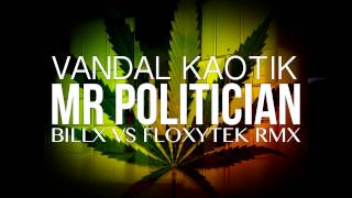 Vandal   Mr Politician BillxVsFloxytek Rmx