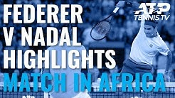 Roger Federer v Rafa Nadal Exhibition Highlights | Match In Africa 2020