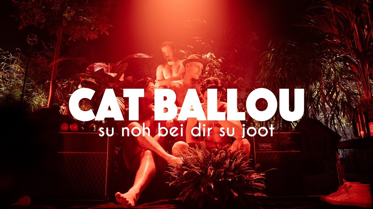 Download CAT BALLOU - SU NOH BEI DIR SU JOOT (Offizielles Video)