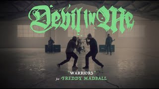"DEVIL IN ME  -  ""WARRIORS"" -   ft. FREDDY MADBALL   (OFFICIAL VIDEO)"