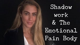 Shadow Work & The Emotional Pain Body