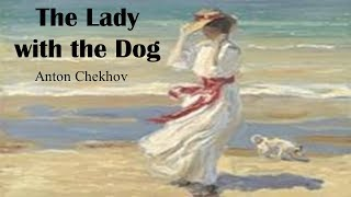 "the irony in anton chekhovs short story lady with a dog According to the poet and critic dana gioia, the style in which the short story was written was consistent with the emerging trends in nineteenth-century short story writing (gioia, n pag) on one hand, it was based on the ""anti-romantic realism of maupassant with its sharp observation of external social detail and human behavior conveyed within a."