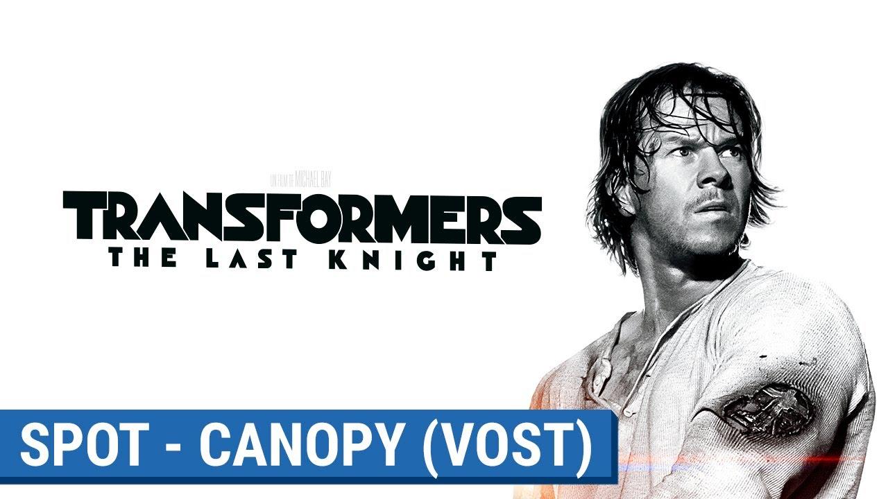 TRANSFORMERS : THE LAST KNIGHT -  CANOPY  (VOST) [actuellement au cinéma]