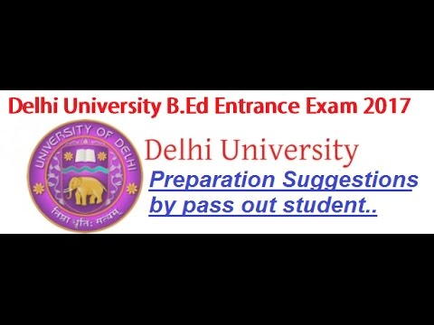01.DU Bed entrance 2017 preparation strategy by Pass out student of Delhi University B.ed