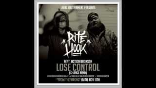 Rite Hook Ft  Action Bronson  --Lose Control-- (C Lance Remix)