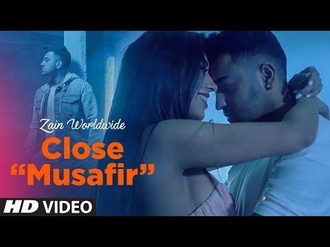 Close (Musafir) Video Song | Zain Worldwide | Latest Song 2017