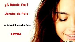 ¿A Dónde Vas? - Jarabe de Palo - LETRA - La Shica & Ximena Sariñana