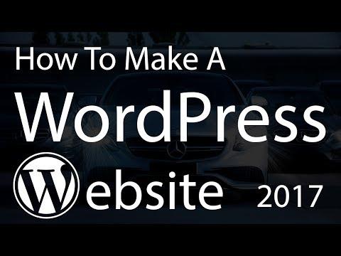 How To Make a WordPress Website | Blog 2017