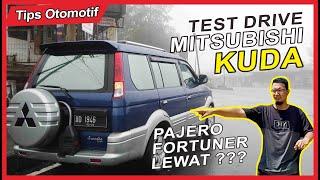 TEST DRIVE Mitsubishi KUDA & Uji TOP SPEED Kuda Bensin, Overtake PAJERO FORTUNER