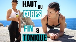 HAUT DU CORPS FIN & TONIQUE (Full training 30min)