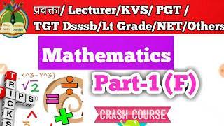 Mathematics part-1(F)Lecturer, KVS, PGT, TGT, NET, Dsssb,उत्तराखं