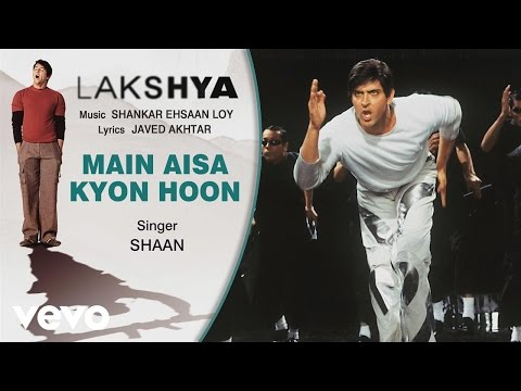 Main Aisa Kyon Hoon - Official Audio Song | Lakshya | Shankar Ehsaan Loy