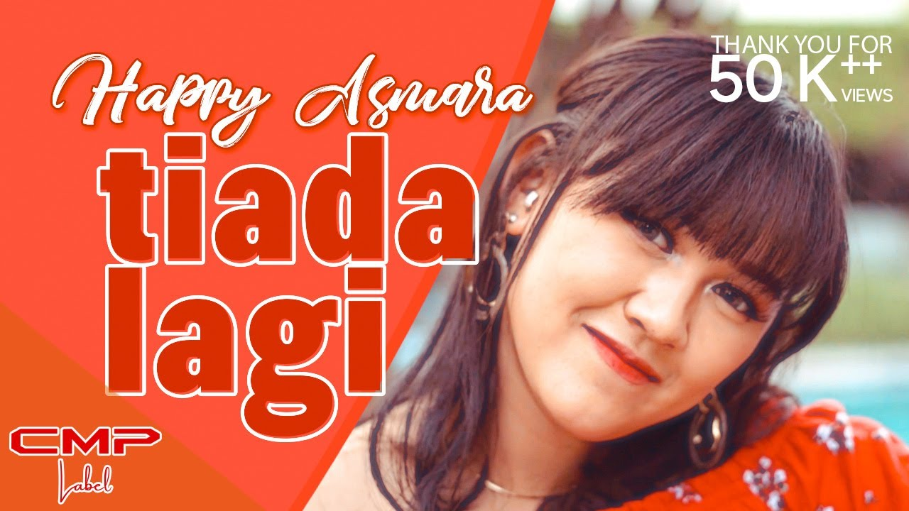 Download Happy Asmara - Tiada Lagi (Official Music Video)
