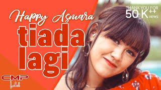Happy Asmara - Tiada Lagi (Official Music Video)
