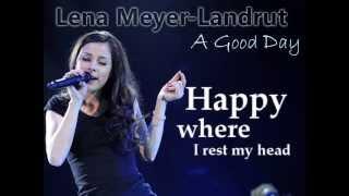 Lena Meyer-Landrut: A Good Day {lyrics}