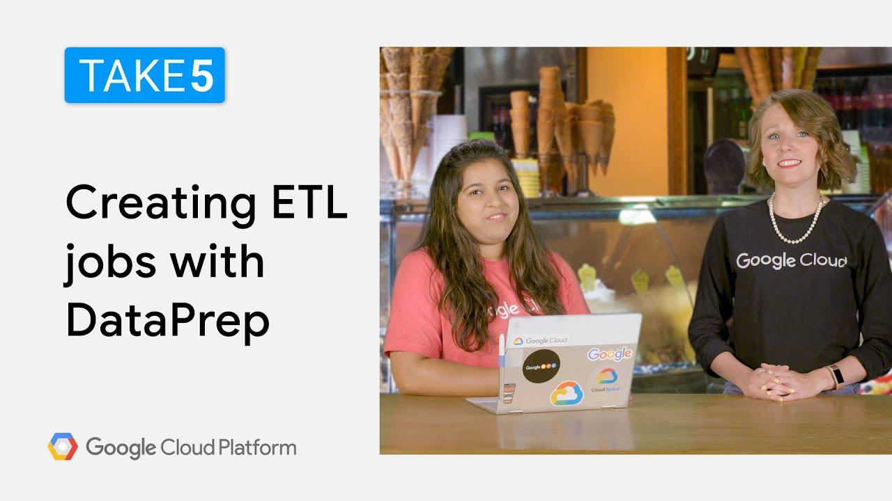 Creating ETL Jobs with DataPrep - Take5