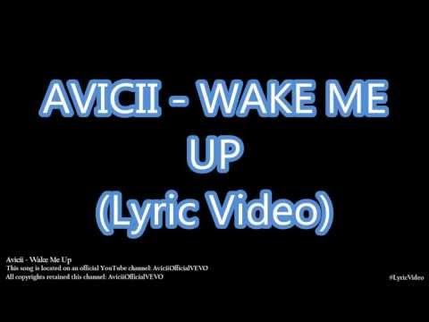 AVICII - WAKE ME UP (LYRICS HD) (OFFICIAL)