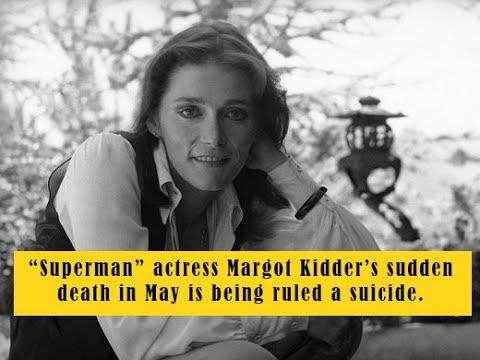 Superman actress Margot Kidder star died from a suicide?